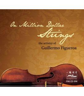 On Million Dollar Strings - the Artistry of Guillermo Figueroa